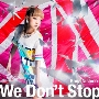 We Don't Stop<通常盤>
