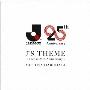J'S THEME ~Thanks 25th Anniversary~<通常盤>