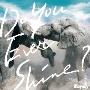 Do You Ever Shine? [CD+DVD]<初回盤>