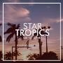 Star Tropics<タワーレコード限定>