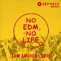 EDM MAXX presents: NO EDM, NO LIFE. -EDM ANTHEMS 2016-<タワーレコード限定>