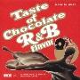 Taste of Chocolate R&B Flavor MADE IN MURO<タワーレコード限定>