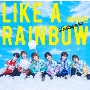 LIKE A RAINBOW [CD+DVD]<初回限定盤B>