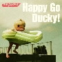Happy Go Ducky! [CD+DVD]<初回限定盤>