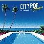 CITY POP Voyage - STANDARD BEST<タワーレコード限定>