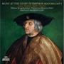 Music At The Court Of Emperor Maximilian I<限定盤>