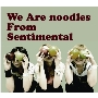 We Are noodles From Sentimental / GO WEST<タワーレコード限定>