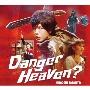 Danger Heaven? [CD+DVD]<初回限定生産/豪華盤>