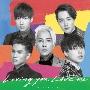 Loving you, Love me [CD+DVD]<初回生産限定盤>
