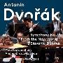 "Dvorak: Symphony No.9 ""From the New World"" & 2 Slavonic Dances"