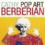 Cathy Berberian: Pop Art