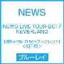 NEWS LIVE TOUR 2017 NEVERLAND [4Blu-ray Disc+ブックレット]<初回盤>