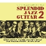 Splendid Jazz Guitar 2<タワーレコード限定>