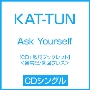 Ask Yourself [CD+歌詞ブックレット]<通常盤/初回プレス>