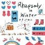 Rhapsody in Winter (+4)<タワーレコード限定>