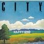 CITY/HAPPY END BEST ALBUM<完全限定プレス盤>