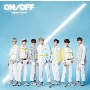 ON/OFF-Japanese Ver.- [CD+DVD]<初回限定盤A>