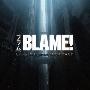 劇場アニメ『BLAME!』オリジナルサウンドトラック