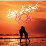 Love Ballads -80's Edition<タワーレコード限定>