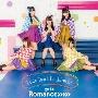 go to Romance>>>>> [CD+DVD]<初回限定盤>