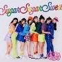 Sugar Sugar Sweet [CD+Blu-ray Disc]<初回盤>