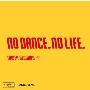 origami PRODUCTIONS×DANCE@LIVE Presents NO DANCE, NO LIFE.<タワーレコード限定>