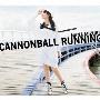 CANNONBALL RUNNING [CD+Blu-ray Disc+スペシャルフォトブック]<初回限定盤>