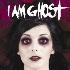 I Am Ghost/ゾーズ・ウィ・リーヴ・ビハインド [EICP-1076]