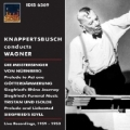 Knappertsbusch Conducts Wagner - Orchestral Works