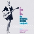 Little Of This, A (The Barbara Ruskin Songbook)