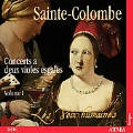 Sainte-Colombe: Integrale des oeuvres pour violes Vol 1