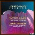 Jeanne-Louise Farrenc: Nonett, Op.38, Clarinet Trio Op.44