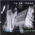 President Yo La Tengo/New Wave Hot Dogs