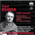 Karel Reiner: Cello Concerto, Sonata Brevis, Elegy and Capriccio, Verses