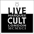 Live Cult : Marquee London MCMXCI