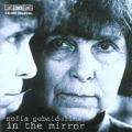 Gubaidulina: In the Mirror