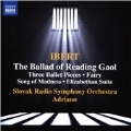 Ibert: The Ballad of Reading Gaol, Three Ballet Pieces, Fairy, Song of Madness, Elizabethan Suite