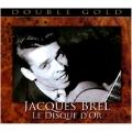 Le Disque D'or : Jacques Brel