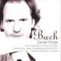 J.S.BACH:VIOLIN CONCERTO NO.1 & NO.2/CONCERTO FOR 2 VIOLINS & STRINGS BWV.1043/BRANDENBURG CONCERTO NO.5:DANIEL HOPE(vn)/CHAMBER ORCHESTRA OF EUROPE/ETC