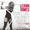 Dance Like You Don't Give a... (Greatest Hits Remixes)