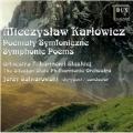 Miecsyslaw Karlowicz: Symphonic Poems