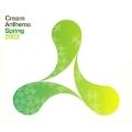 Cream Anthems - Spring 2002