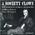 A Society Clown -The Songs Of George Grossmith / Leon Berger(Br), Selwyn Tillett(p)
