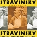 Stravinsky Conducts Stravinsky: Concert Performances 1951-1957