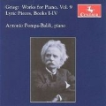 Grieg: Works for Piano Vol.9 - Lyric Pieces Book.1 Op.12, Book.2 Op.38, Book.3 Op.43, Book.4 Op.47 / Antonio Pompa-Baldi