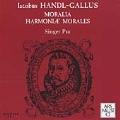 Handl-Gallus: Moralia and Harmoniae Morales