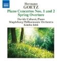 H.Goetz: Piano Concertos No.1, No.2, Spring Overture