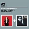 Melissa Ethridge / Brave And Crazy
