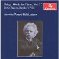 Grieg: Works for Piano Vol.10 - Lyric Pieces Book.5-Book.7 / Antonio Pompa-Baldi