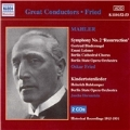 Mahler: Symphony No.2; Knaben Wunderhorn, Kindertotenli / Oskar Fried(cond), Berlin State Opera Orchestra